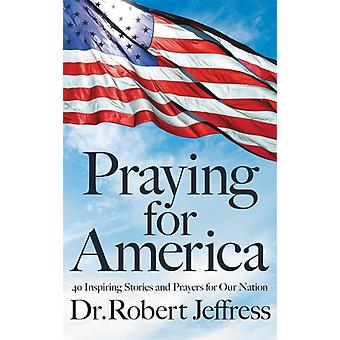 Praying for America by Robert Jeffress
