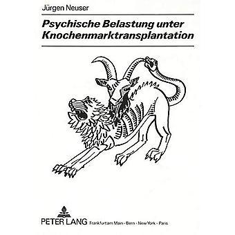 Psychische Belastung Unter Knochenmarktransplantation - Empirische Ver