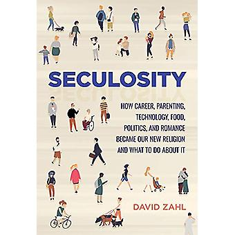 Seculosity - How Career - Parenting - Technology - Food - Politics - a