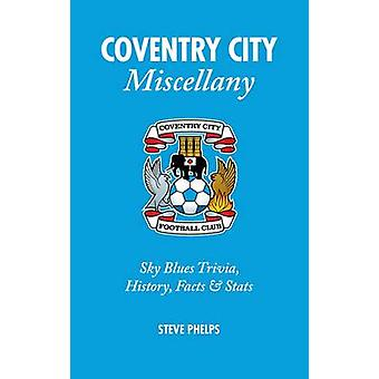 Coventry City Miscellany - Sky Blues Trivia - History - Facts and Stat