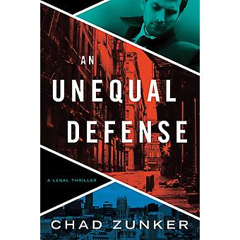 An Unequal Defense by Zunker & Chad