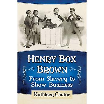 Henry Box Brown by Chater & Kathleen