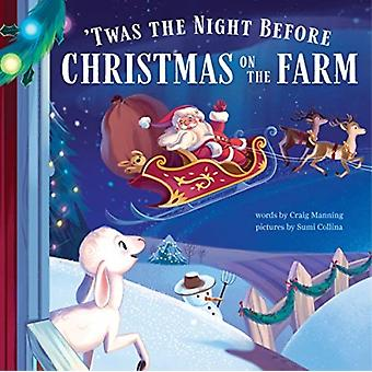 Twas the Night Before Christmas on the Farm by Craig Manning