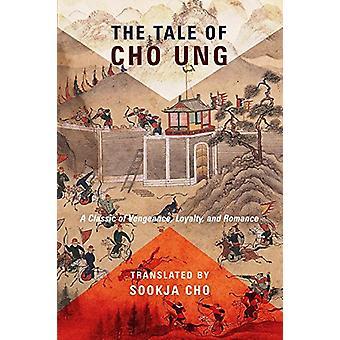 La historia de Cho Ung - un clásico de la venganza - lealtad - y b Romance