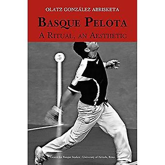 Basque Pelota: A Ritual, an Aesthetic