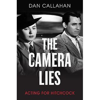 The Camera Lies by Callahan & Dan Freelance Writer