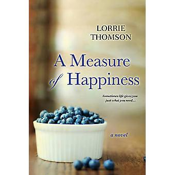 A Measure Of Happiness - A by L. Thomson - 9780758293329 Book