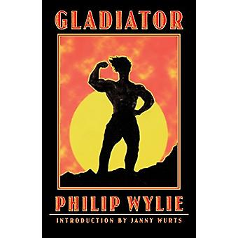 Gladiator by Philip Wylie - 9780803298408 Book
