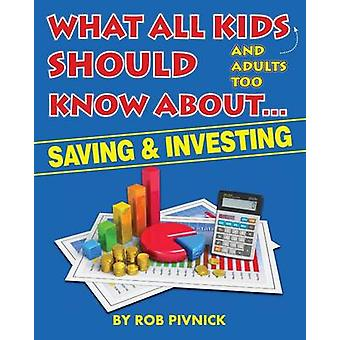 What All Kids (and adults too) Should Know About . . . Savings and In