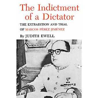 Indictment Of A Dictator - The Extradition and Trial of Marcos Perez b