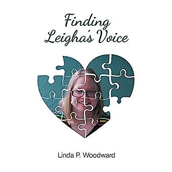Finding Leigha's Voice by Linda P Woodward - 9781643000077 Book