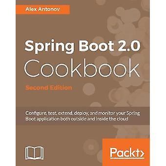 Spring Boot 2.0 Cookbook - Määritä - testaa - laajenna - ota käyttöön - ja mo