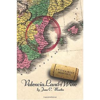 Valencia Land of Wine - A Winemaker's Selection by Joan C. Martin - 97
