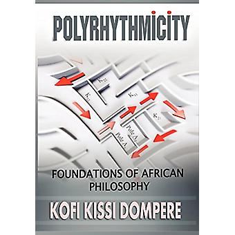 Polyrhythmicity - FOUNDATIONS OF AFRICAN PHILOSOPHY (cloth) by Kofi Ki
