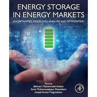 Energy Storage in Energy Markets by Edited by Behnam Mohammadi ivatloo & Edited by Amin Mohammadpour Shotorbani & Edited by Amjad Anvari Moghaddam