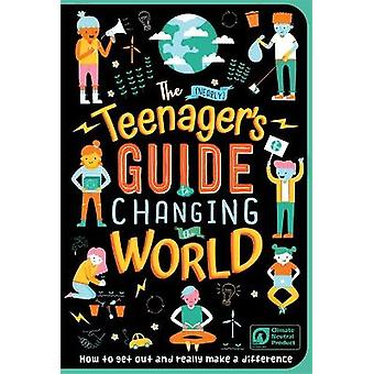 The Nearly Teenager's Guide to Changing the World