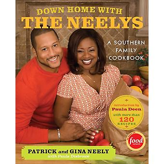 Down Home with the Neelys  A Southern Family Cookbook by Pat Neely & Gina Neely & Paula Disbrowe