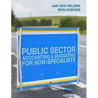 Public Sector Accounting and Budgeting for NonSpecialists by G Jan van Helden