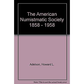 The American Numismatic Society - 1858-1958 by Howard L. Adelson - 97