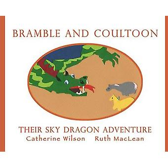 Bramble et Coultoon - leur aventure de Dragon du ciel par Catherine Wilson