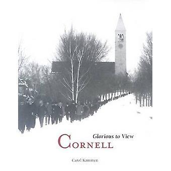 Cornell - glorieuze naar weergave door Carol Kammen - Walter LaFeber - 97809359