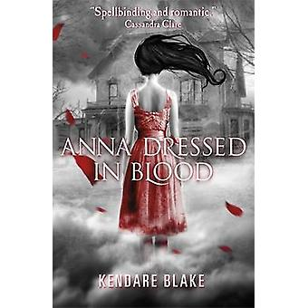 Anna Dressed in Blood by Kendare Blake - 9781408320723 Book