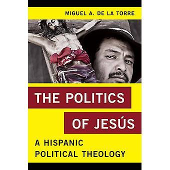 Politik om Jesus - en Hispanic politisk teologi af Miguel A. De