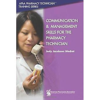 Communication and Management Skills for the Pharmacy Technician by Jo