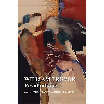 William Trevor - Omvurderinger ved Paul Delaney - Michael Parker - 97817