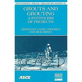 Grouts and Grouting - A Potpourri of Projects by Larry Johnsen - Dick