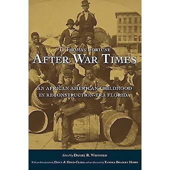 T. Thomas Fortune - nach Kriegszeiten--eine afroamerikanische Kindheit
