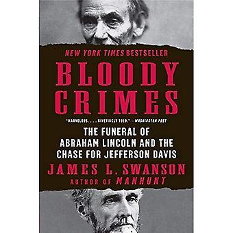 Blodiga brott: Begravningen av Abraham Lincoln och Chase för Jefferson Davis (PS)