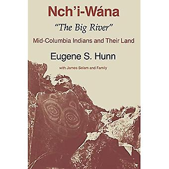 Nchiwana Big River : Mid-Columbia Indiens et leurs terres