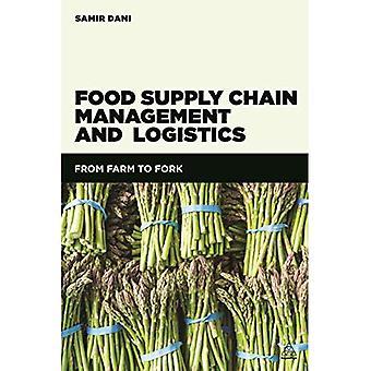 Gestion de chaîne d'approvisionnement alimentaire et de la logistique: de la ferme à la fourchette
