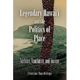 Legendaarinen Hawai'i ja politiikan paikka