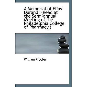 Memorial Elias Durand: (Lue Philadelphia College of Pharmacy puolivuosittain kokouksessa