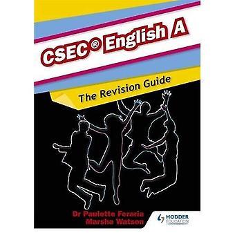 Un CSEC revisione guida: A completa revisione inglese guida per CSEC inglese A inglese