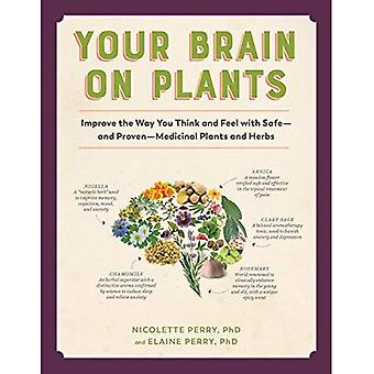 Your Brain on Plants: Improve the Way You Think and Feel with Safe--And Proven--Medicinal Plants and� Herbs