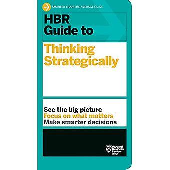 Guide HBR à la réflexion stratégique (HBR Guide série) (Guide de HBR)