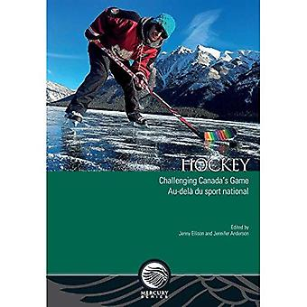 Hockey: Challenging Canada's� Game - Au-dela du sport national (Mercury Series)