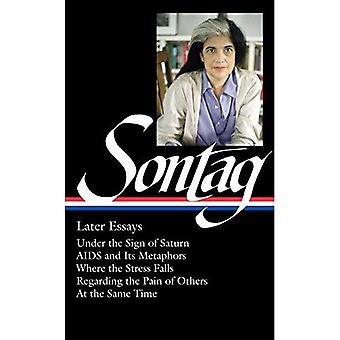 Susan Sontag: Later Essays:� The Library of America #292