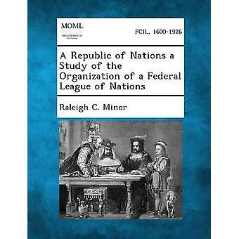 جمهورية الأمم دراسة لمنظمة عصبة الأمم، الاتحادية بالقاصر & جيم رالي