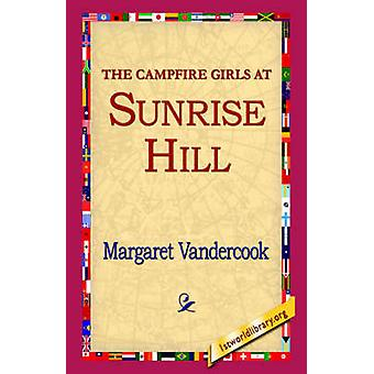 The Camp Fire Girls at Sunrise Hill by Vandercook & Margaret