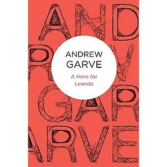 A Hero for Leanda by Garve & Andrew