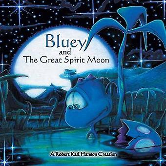 Bläulich und der große Geist Mond von Hanson & Robert Karl