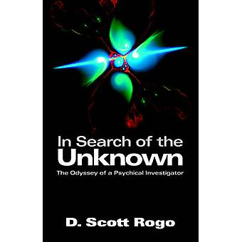 In Search of the Unknown by Rogo & D. & Scott