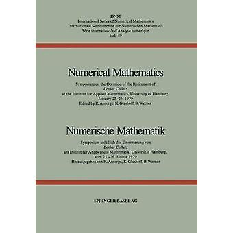 Numerical Mathematics  Numerische Mathematik  Symposium on the Occasion of the Retirement of Lothar Collatz at the Institute for Applied Mathematics University of Hamburg January 2526 1979  Sym by ANSORGE