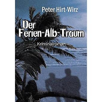 Der FerienAlbTraum by HirtWirz & Peter
