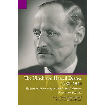 De Ulrich Von Hassell Diaries - 1938 - 1944 - het verhaal van de krachten A