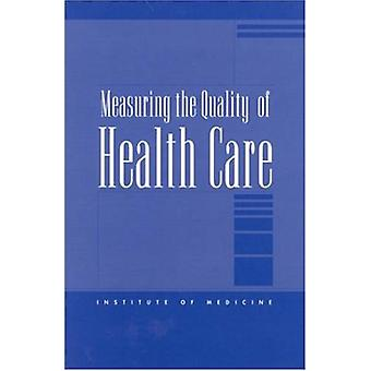 Measuring the Quality of Health Care by Molla S. Donaldson - 97803090
